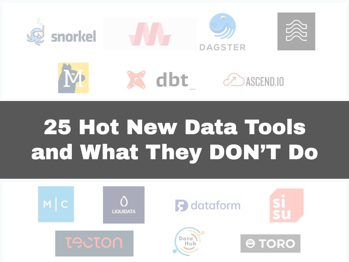 25 Hot New Data Tools and What They DON'T Do