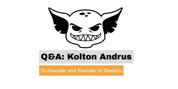 Getting to Market with Kolton Andrus, CEO & Founder of Gremlin