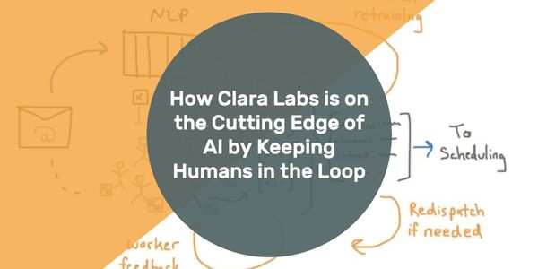 How Clara Labs is on the Cutting Edge of AI by Keeping Humans in the Loop