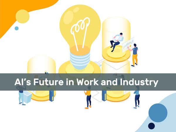 AI's Future in Work and Industry