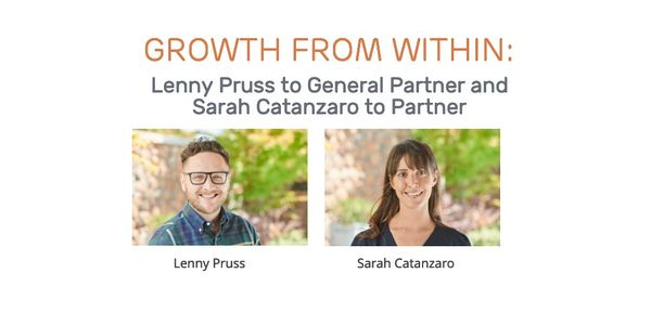 Growth from Within: Lenny Pruss to General Partner and Sarah Catanzaro to Partner
